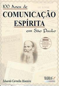 100 Anos de Comunicação Espírita