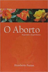 O Aborto Segundo o Espiritismo